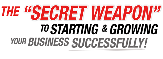 The Secret Weapon to Starting and Growing your Business Successfully